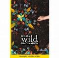 YOUR WILD IMAGINATION NATURE CRAFT BOOK